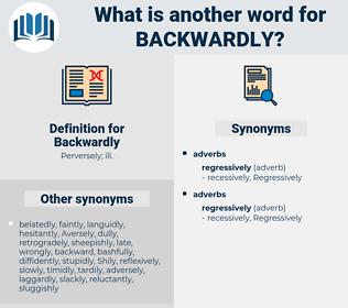 Backwardly, synonym Backwardly, another word for Backwardly, words like Backwardly, thesaurus Backwardly