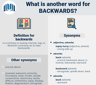 backwards, synonym backwards, another word for backwards, words like backwards, thesaurus backwards