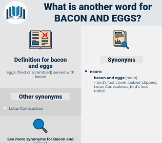 bacon and eggs, synonym bacon and eggs, another word for bacon and eggs, words like bacon and eggs, thesaurus bacon and eggs