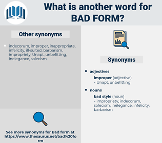 bad form, synonym bad form, another word for bad form, words like bad form, thesaurus bad form