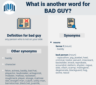 bad guy, synonym bad guy, another word for bad guy, words like bad guy, thesaurus bad guy