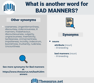 bad manners, synonym bad manners, another word for bad manners, words like bad manners, thesaurus bad manners