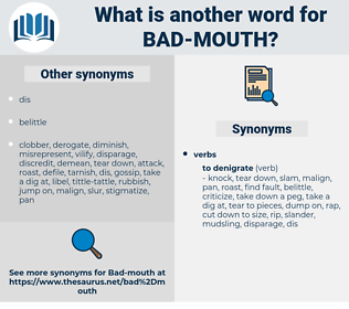 bad mouth, synonym bad mouth, another word for bad mouth, words like bad mouth, thesaurus bad mouth