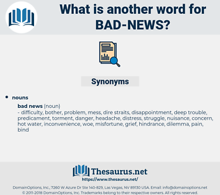 bad news, synonym bad news, another word for bad news, words like bad news, thesaurus bad news