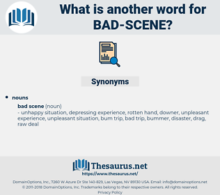 bad scene, synonym bad scene, another word for bad scene, words like bad scene, thesaurus bad scene