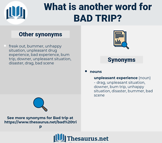 bad trip, synonym bad trip, another word for bad trip, words like bad trip, thesaurus bad trip