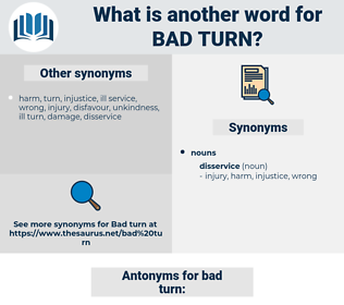 bad turn, synonym bad turn, another word for bad turn, words like bad turn, thesaurus bad turn
