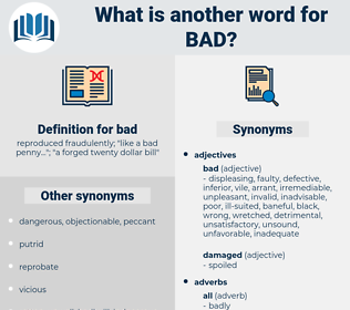bad, synonym bad, another word for bad, words like bad, thesaurus bad