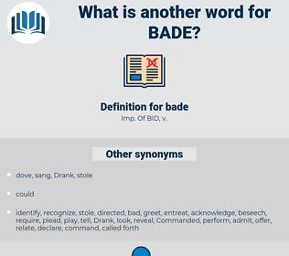 bade, synonym bade, another word for bade, words like bade, thesaurus bade