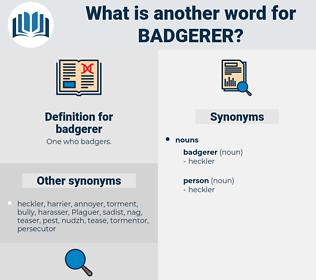 badgerer, synonym badgerer, another word for badgerer, words like badgerer, thesaurus badgerer