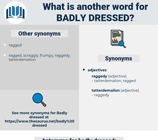 badly dressed, synonym badly dressed, another word for badly dressed, words like badly dressed, thesaurus badly dressed