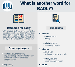 badly, synonym badly, another word for badly, words like badly, thesaurus badly