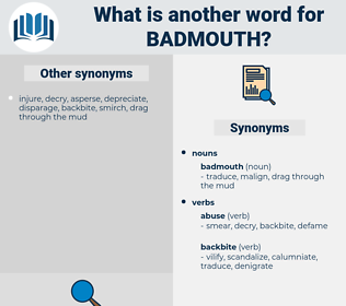 badmouth, synonym badmouth, another word for badmouth, words like badmouth, thesaurus badmouth