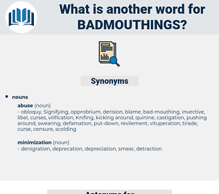 badmouthings, synonym badmouthings, another word for badmouthings, words like badmouthings, thesaurus badmouthings