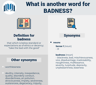 badness, synonym badness, another word for badness, words like badness, thesaurus badness