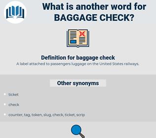 baggage check, synonym baggage check, another word for baggage check, words like baggage check, thesaurus baggage check