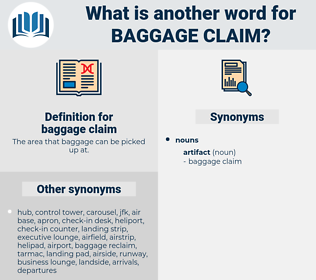 baggage claim, synonym baggage claim, another word for baggage claim, words like baggage claim, thesaurus baggage claim