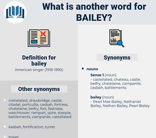 bailey, synonym bailey, another word for bailey, words like bailey, thesaurus bailey