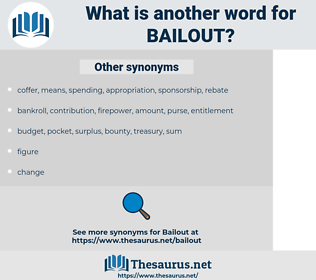 bailout, synonym bailout, another word for bailout, words like bailout, thesaurus bailout