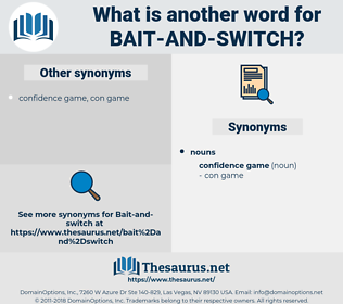bait and switch, synonym bait and switch, another word for bait and switch, words like bait and switch, thesaurus bait and switch
