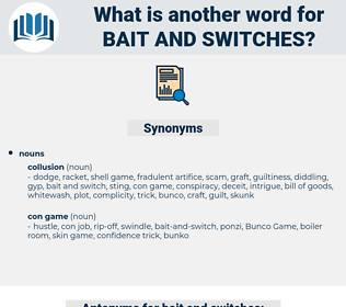 bait and switches, synonym bait and switches, another word for bait and switches, words like bait and switches, thesaurus bait and switches