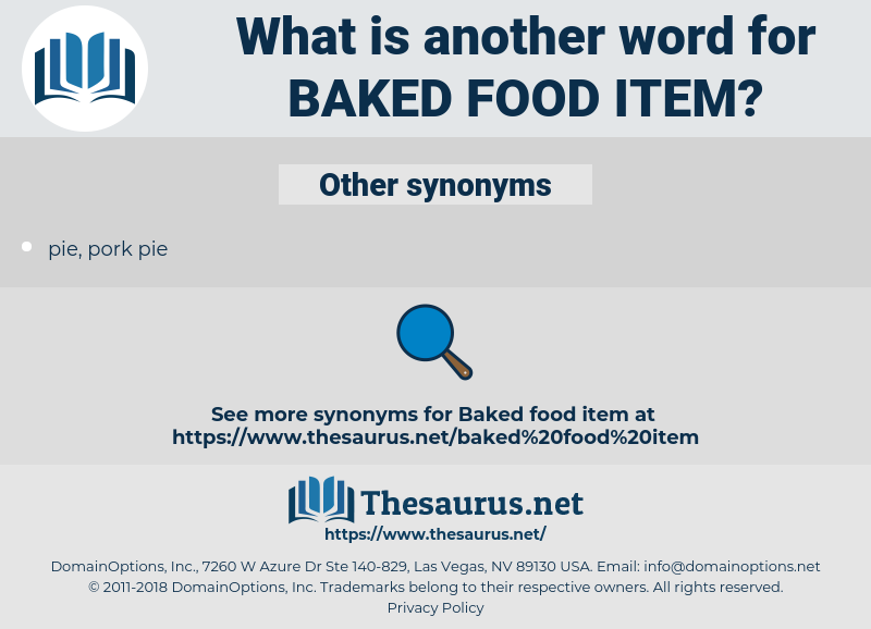 baked food item, synonym baked food item, another word for baked food item, words like baked food item, thesaurus baked food item