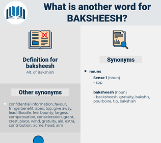 baksheesh, synonym baksheesh, another word for baksheesh, words like baksheesh, thesaurus baksheesh