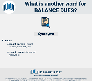 balance dues, synonym balance dues, another word for balance dues, words like balance dues, thesaurus balance dues