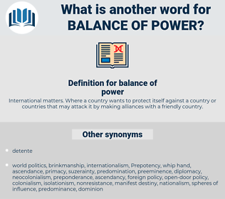 balance of power, synonym balance of power, another word for balance of power, words like balance of power, thesaurus balance of power