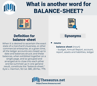 balance sheet, synonym balance sheet, another word for balance sheet, words like balance sheet, thesaurus balance sheet