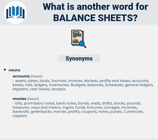 balance sheets, synonym balance sheets, another word for balance sheets, words like balance sheets, thesaurus balance sheets