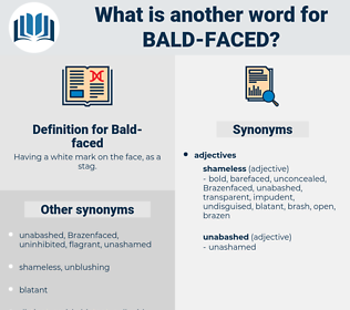 Bald-faced, synonym Bald-faced, another word for Bald-faced, words like Bald-faced, thesaurus Bald-faced