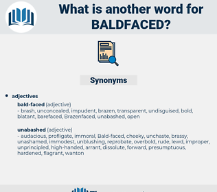 baldfaced, synonym baldfaced, another word for baldfaced, words like baldfaced, thesaurus baldfaced