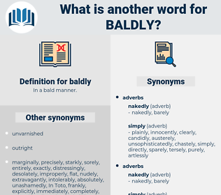 baldly, synonym baldly, another word for baldly, words like baldly, thesaurus baldly