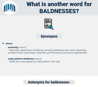 baldnesses, synonym baldnesses, another word for baldnesses, words like baldnesses, thesaurus baldnesses