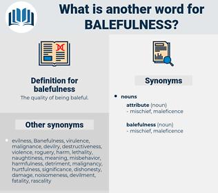 balefulness, synonym balefulness, another word for balefulness, words like balefulness, thesaurus balefulness