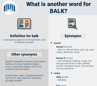 balk, synonym balk, another word for balk, words like balk, thesaurus balk