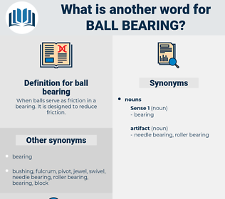 ball bearing, synonym ball bearing, another word for ball bearing, words like ball bearing, thesaurus ball bearing