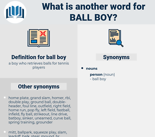 ball boy, synonym ball boy, another word for ball boy, words like ball boy, thesaurus ball boy