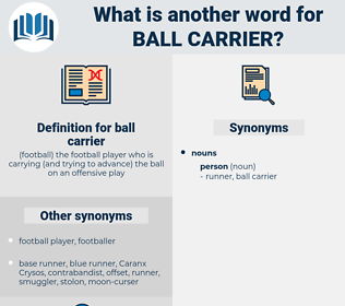 ball carrier, synonym ball carrier, another word for ball carrier, words like ball carrier, thesaurus ball carrier