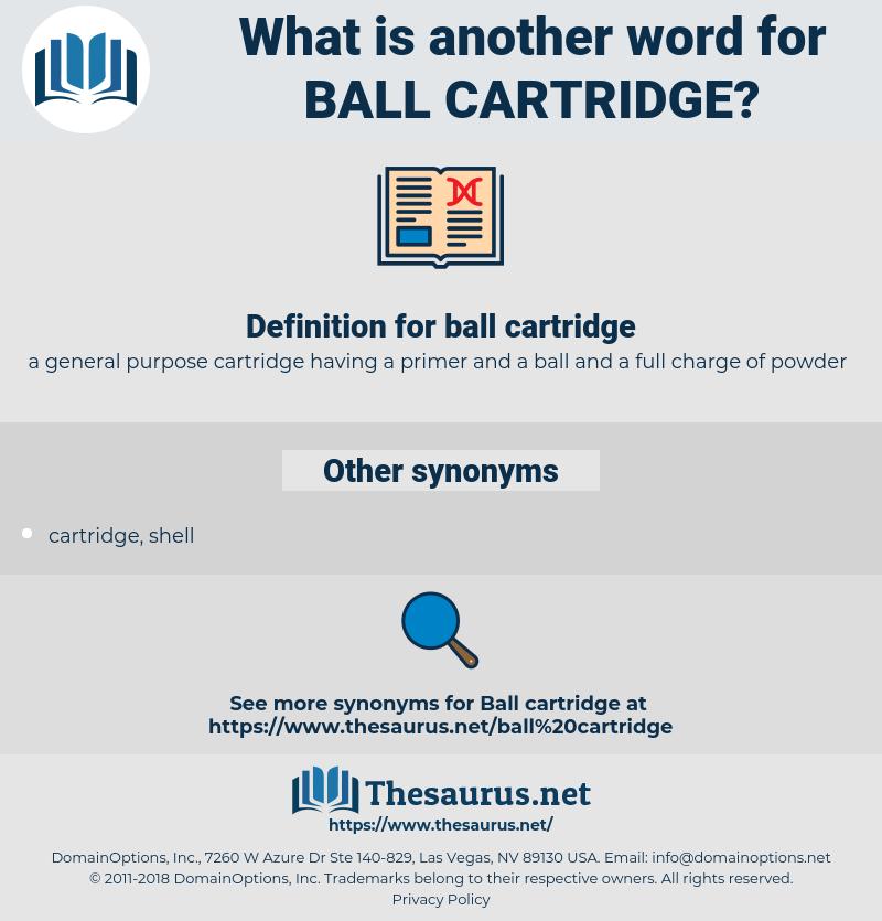 ball cartridge, synonym ball cartridge, another word for ball cartridge, words like ball cartridge, thesaurus ball cartridge