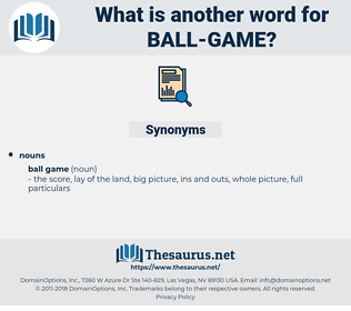 ball game, synonym ball game, another word for ball game, words like ball game, thesaurus ball game