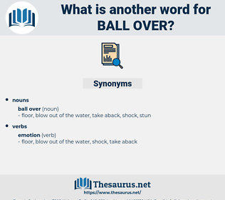 ball over, synonym ball over, another word for ball over, words like ball over, thesaurus ball over