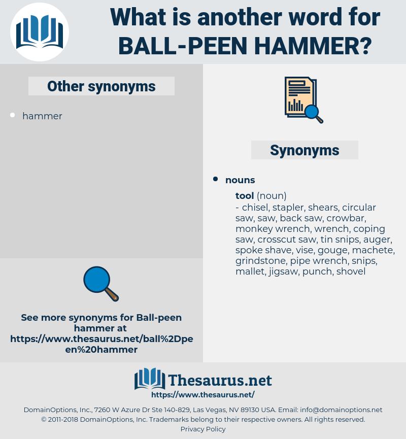 ball-peen hammer, synonym ball-peen hammer, another word for ball-peen hammer, words like ball-peen hammer, thesaurus ball-peen hammer