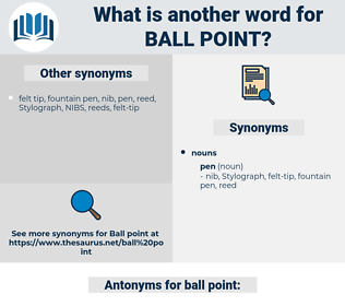ball point, synonym ball point, another word for ball point, words like ball point, thesaurus ball point