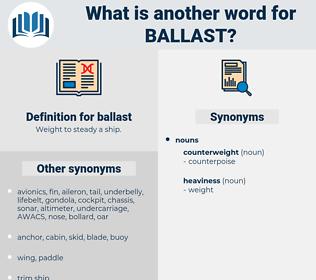 ballast, synonym ballast, another word for ballast, words like ballast, thesaurus ballast
