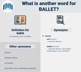 ballet, synonym ballet, another word for ballet, words like ballet, thesaurus ballet