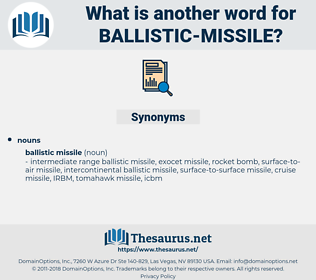ballistic missile, synonym ballistic missile, another word for ballistic missile, words like ballistic missile, thesaurus ballistic missile