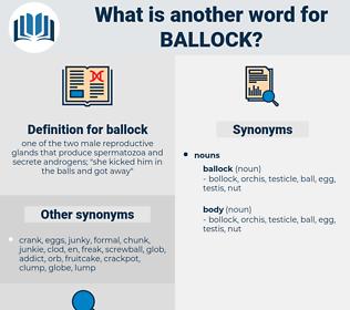 ballock, synonym ballock, another word for ballock, words like ballock, thesaurus ballock
