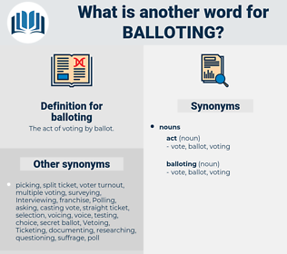 balloting, synonym balloting, another word for balloting, words like balloting, thesaurus balloting